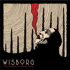 WISBORG The Tragedy Of Seconds Gone LP VINYL 2020 (VÖ 10.01)