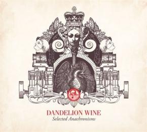 DANDELION WINE Selected Anachronisms CD Digipack 2008