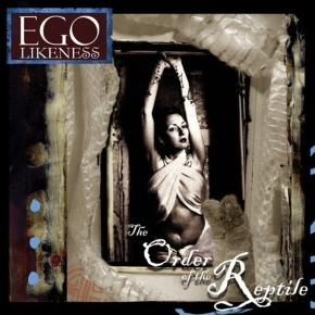 EGO LIKENESS The Order Of The Reptile CD 2006