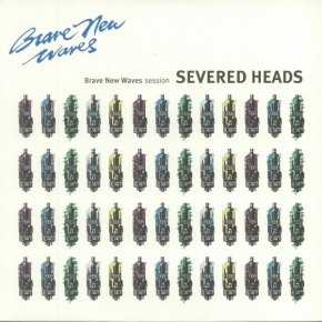 SEVERED HEADS Brave New Waves Session LIMITED LP BLUE VINYL 2018