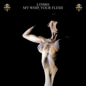 LIMBO My Whip, Your Flesh CD 2015