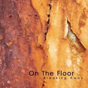 ON THE FLOOR Breaking Away CD 2019 (VÖ 22.11)
