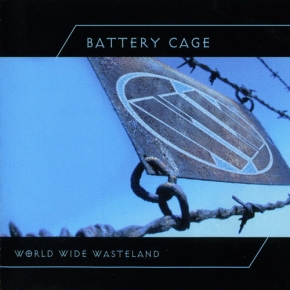 BATTERY CAGE World Wide Wasteland CD 2004