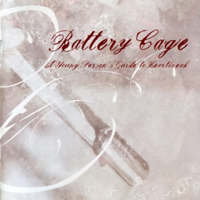 BATTERY CAGE A Young Person's Guide To Heartbreak CD 2006