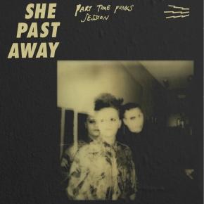 SHE PAST AWAY Part Time Punks LP VINYL 2020 LTD.1010 (VÖ 30.10)