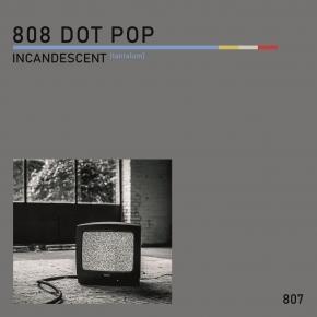 "808 DOT POP Bundle Vinyl Fan Pack LIMITED 3 x 7"" VINYL - Blackbodies (dislocation) + Incandescent (tantalum) + Kelvin (4200)"