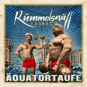 RUMMELSNUFF & ASBACH Äquatortaufe LIMITED 2LP VINYL 2021 (VÖ 24.09)