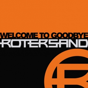 ROTERSAND Welcome To Goodbye LIMITED 2LP ORANGE VINYL 2021 (VÖ 29.10)