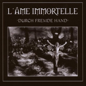 L'AME IMMORTELLE Durch fremde Hand 2CD 2008 Grendel ASP