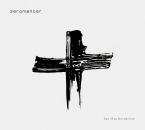 ZEROMANCER BYE-BYE BORDERLINE CD Digipack 2013