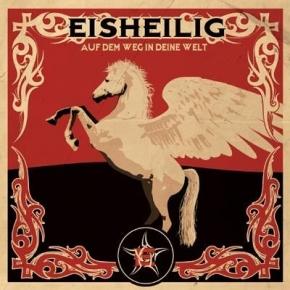 EISHEILIG Auf dem Weg in Deine Welt CD Digipack 2007