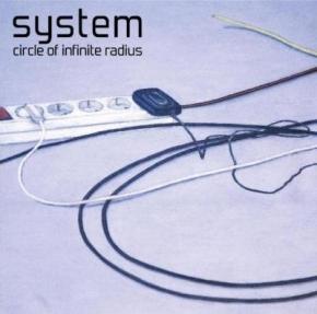 SYSTEM Circle Of Infinite Radius CD 2011