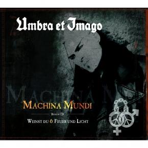 UMBRA ET IMAGO Machina Mundi + Weinst Du & Feuer und Licht 2CD 2013