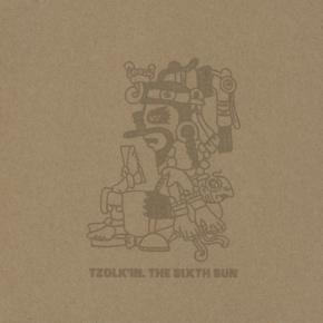 TZOLK'IN The Sixth Sun CD 2013 ant-zen