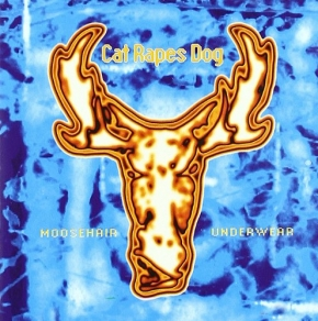 CAT RAPES DOG Moosehair Underwear CD 1993