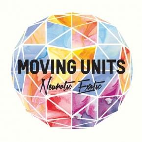 MOVING UNITS Neurotic Exotic CD 2013